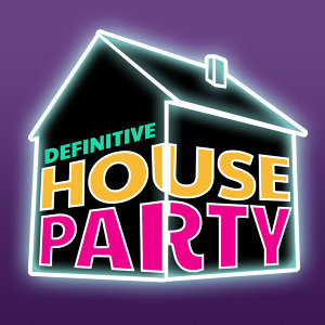 Definitive House Party
