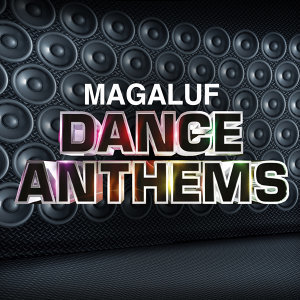 Magaluf Dance Anthems