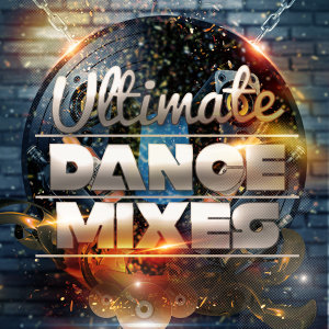 Ultimate Dance Mixes
