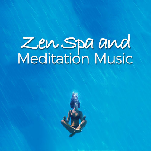 Zen Spa and Meditation Music