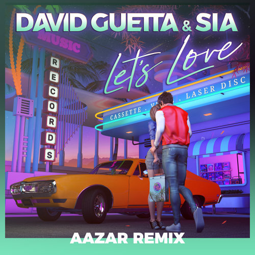 Let's Love (feat. Sia) - Aazar Remix