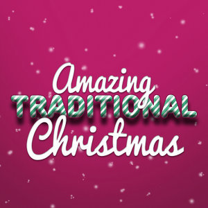 Amazing Traditional Christmas