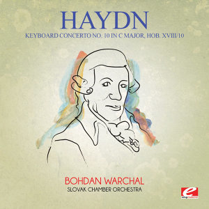 Haydn: Keyboard Concerto No. 10 in C Major, Hob. XVIII/10 (Digitally Remastered)