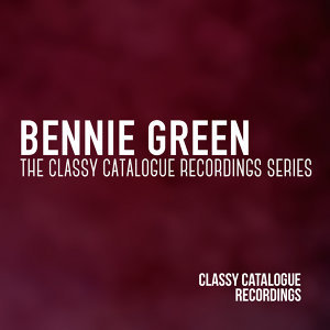 Bennie Green - The Classy Catalogue Recordings Series