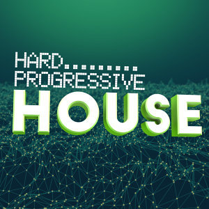 Hard Progressive House