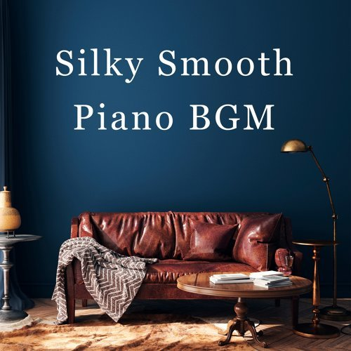 Silky Smooth - Piano BGM - Instrumental Version