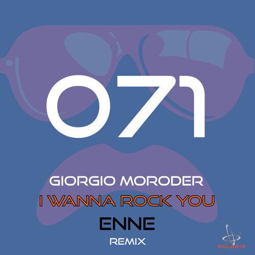 I Wanna Rock You (Enne Remixes)