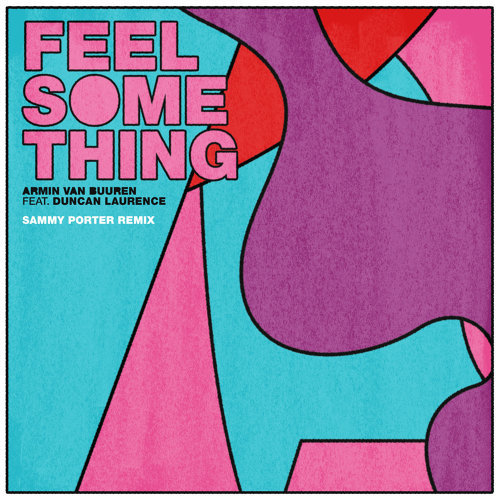Feel Something - Sammy Porter Remix