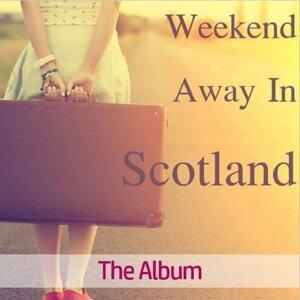 Weekend Away in Scotland: The Album