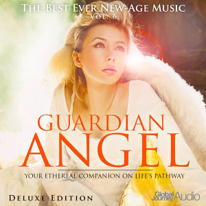 The Best Ever New-Age Music, Vol.6: Guardian Angel (Deluxe Edition)