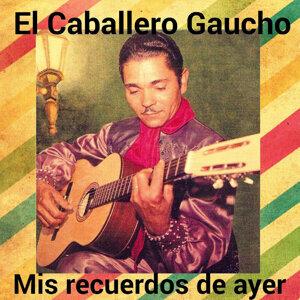 El Caballero Gaucho, Mis Recuerdos de Ayer