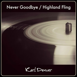 Never Goodbye / Highland Fling