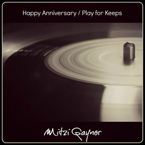 Happy Anniversary / Play for Keeps
