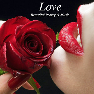 Love - Beautiful Poetry and Music