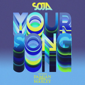Your Song (feat. Damian 'Jr. Gong' Marley)