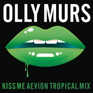 Kiss Me (Aevion Tropical Mix) - Aevion Tropical Mix