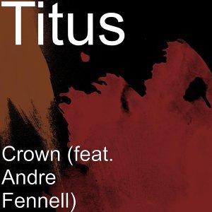 Crown (feat. Andre Fennell)