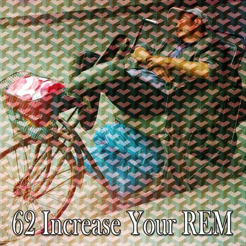 62 Increase Your Rem