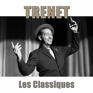 Trenet : les classiques - Remasterisé