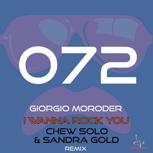I Wanna Rock You (Chew Solo & Sandra Gold Remix)