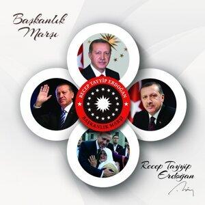 Başkan Recep Tayyip Erdoğan - Başkanlık Marşı