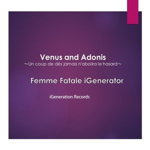 Venus and Adonis ~Un coup de dés jamais n'abolira le hasard~ (Venus and Adonis ~Un coup de dés jamais n'abolira le hasard~)