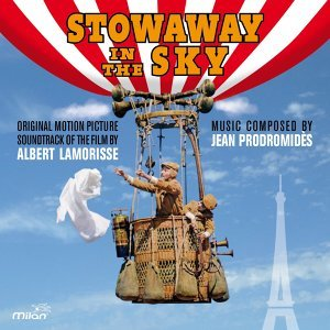 Stowaway in the Sky - Albert Lamorisse's Original Motion Picture Soundtrack