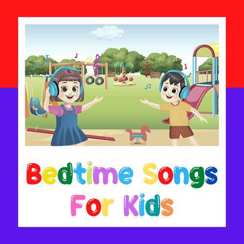 Bedtime Songs For Kids