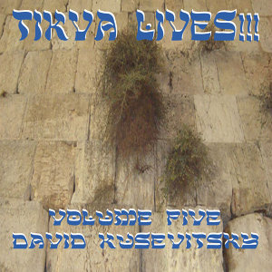 Tikva Lives!, Vol. 5: David Kusevitsky