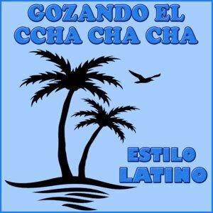 Estilo Latino, Gozando el Cha Cha Cha