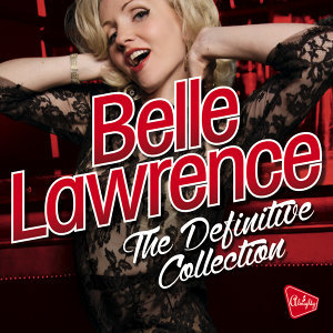 Almighty Presents: Belle Lawrence - The Definitive Collection