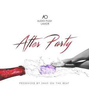 Afterparty (feat. Audio Push & Lamor)