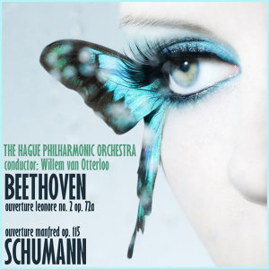 "Beethoven:  Overture ""Leonore"" No. 2, Op 72a & Schumann: Overture ""Manfred"" Op. 115"