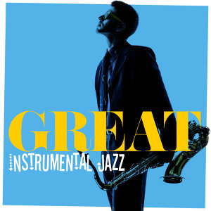Great Instrumental Jazz
