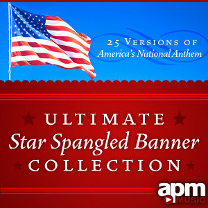 Ultimate Star Spangled Banner Collection: 25 Versions of America's National Anthem