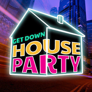 Get Down House Party