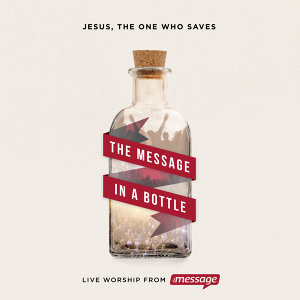The Message In a Bottle: Jesus, The One Who Saves