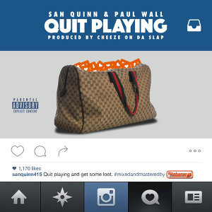 Quit Playing (feat. Paul Wall) - Single