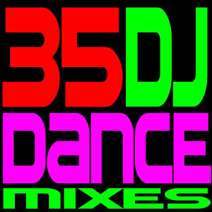 35 DJ Dance Mixes