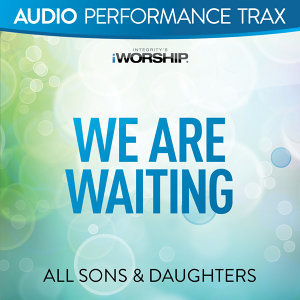 We Are Waiting - Audio Performance Trax