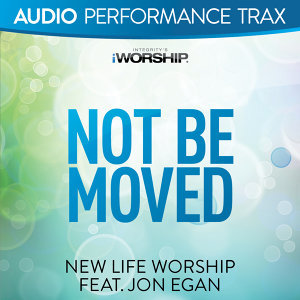 Not Be Moved - Audio Performance Trax