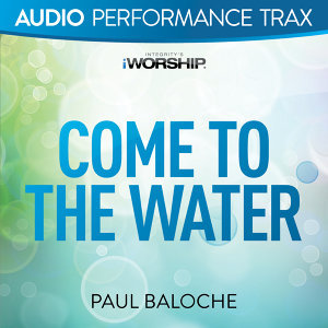 Come to the Water - Audio Performance Trax