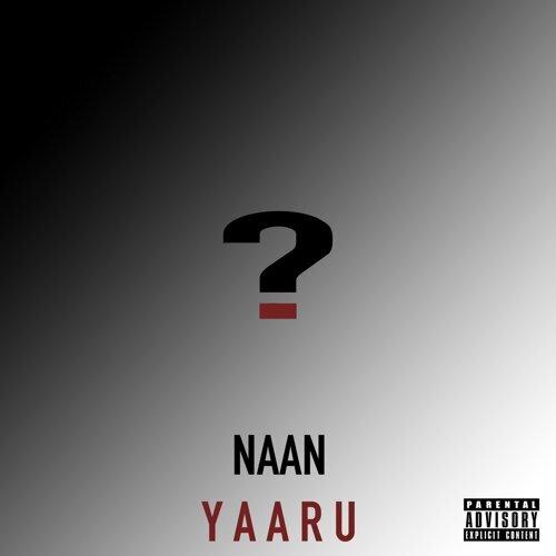 Naan Yaaru