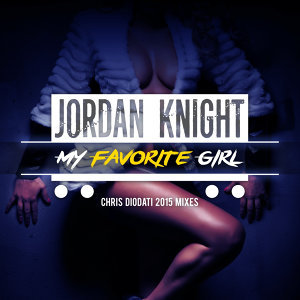My Favorite Girl (Chris Diodati 2015 Mixes)