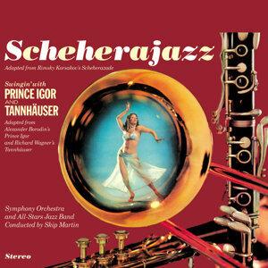 "Skip Martin Presents ""Scheherajazz""/ ""Swingin' with Prince Igor & Tannhäuser"""