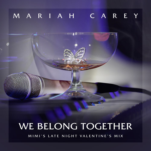 We Belong Together (Mimi's Late Night Valentine's Mix)