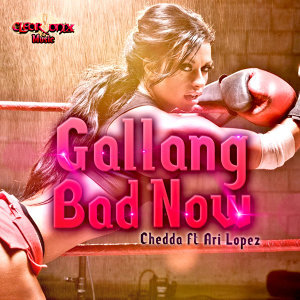 Gallang Bad Now (feat. Ari Lopez)