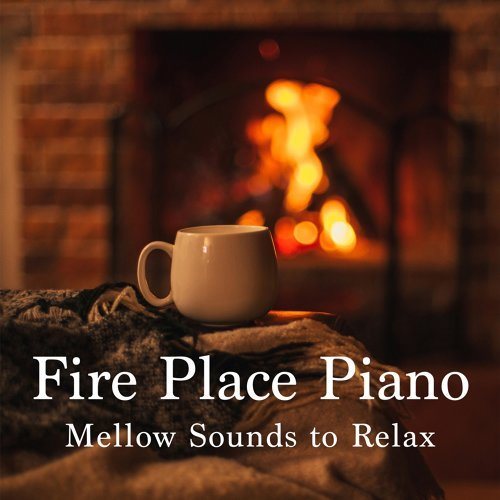 Fire Place Piano: Mellow Sounds to Relax