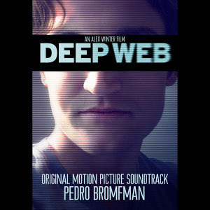 Deep Web (Original Motion Picture Soundtrack)