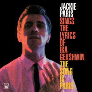 Jackie Paris Sings the Lyrics of IRA Gershwin & The Song Is Paris